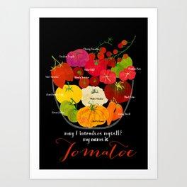 My name is Tomatoe Art Print