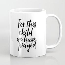 For this child we have prayed, Bible verse PRINTABLE art, Nursery printables, Baby shower gift, Bibl Coffee Mug