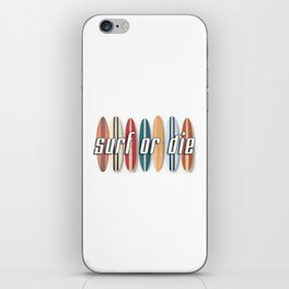 Surf or Die iPhone Skin