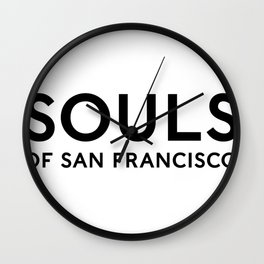 Souls of San Francisco - Black Text/White Background Wall Clock