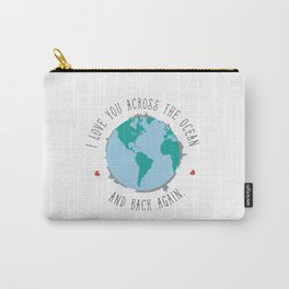I Love You Across the Ocean and Back Again Carry-All Pouch