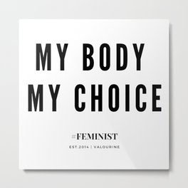 My Body My Choice Quote Metal Print