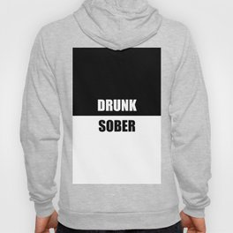 drunk sober quote Hoody
