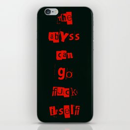 The Abyss Can Go F**k Itself iPhone Skin