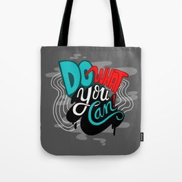 Do What You Can Tote Bag