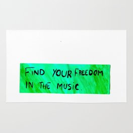 FIND YOUR FREEDOM IN THE MUSIC. Rug