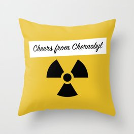 Cheers from Chernobyl Throw Pillow