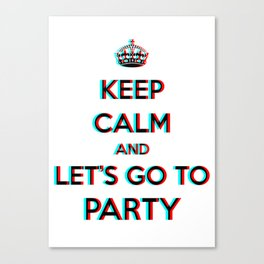 Keep Calm and Let's Go To Party 3D Canvas Print