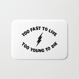 Too Fast To Live Too Young To Die Punk Rock Flash - Black Bath Mat