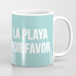 La Playa Por Favor Coffee Mug