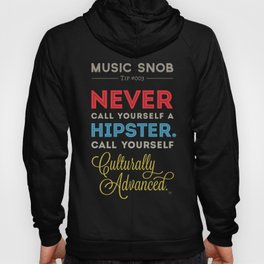Never EVER Call Yourself a Hipster — Music Snob Tip #003.5 Hoody