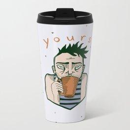 Yours coffee Metal Travel Mug
