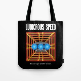 Ludicrous Speed Tote Bag