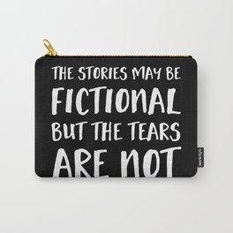 The Stories May Be Fictional But The Tears Are Not - Inverted Carry-All Pouch