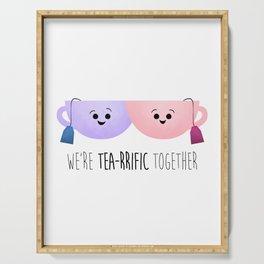 We're Tea-rrific Together Serving Tray