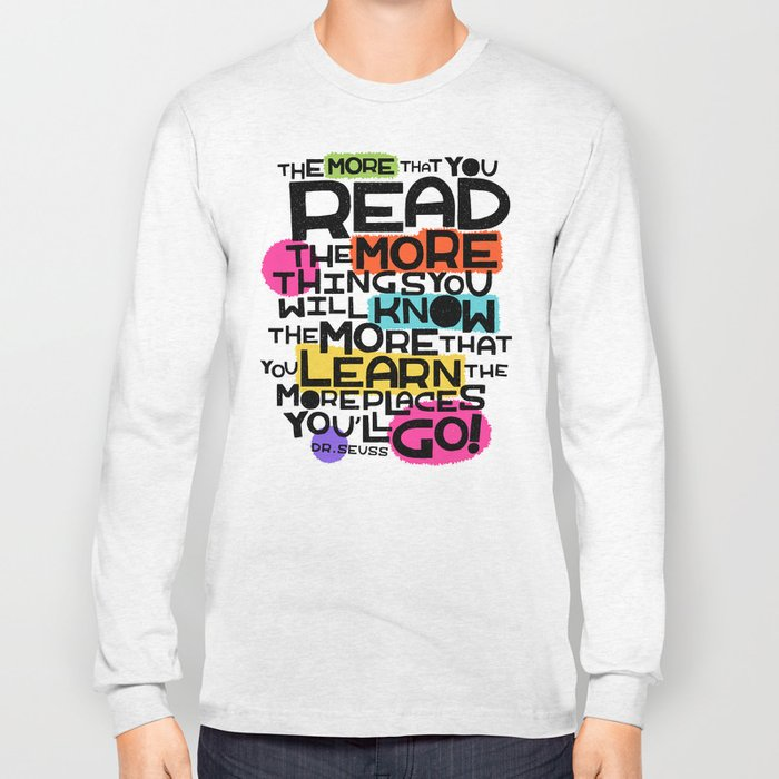 the more you that you read Long Sleeve T-shirt