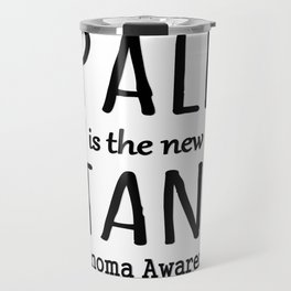 Pale is the New Tan Melanoma Awareness Travel Mug