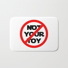 Not Your Toy Bath Mat