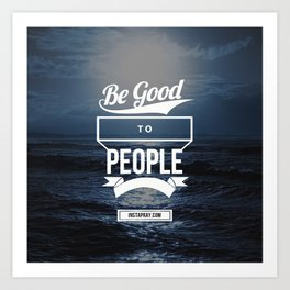 Be Good Art Print