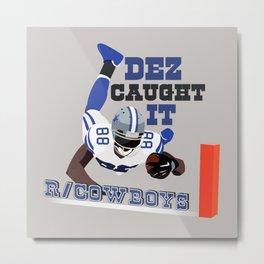 Dez Caught It - R/Cowboys Metal Print