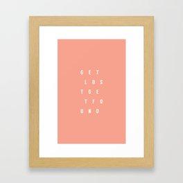 Get Lost Get Found 1.0 Framed Art Print