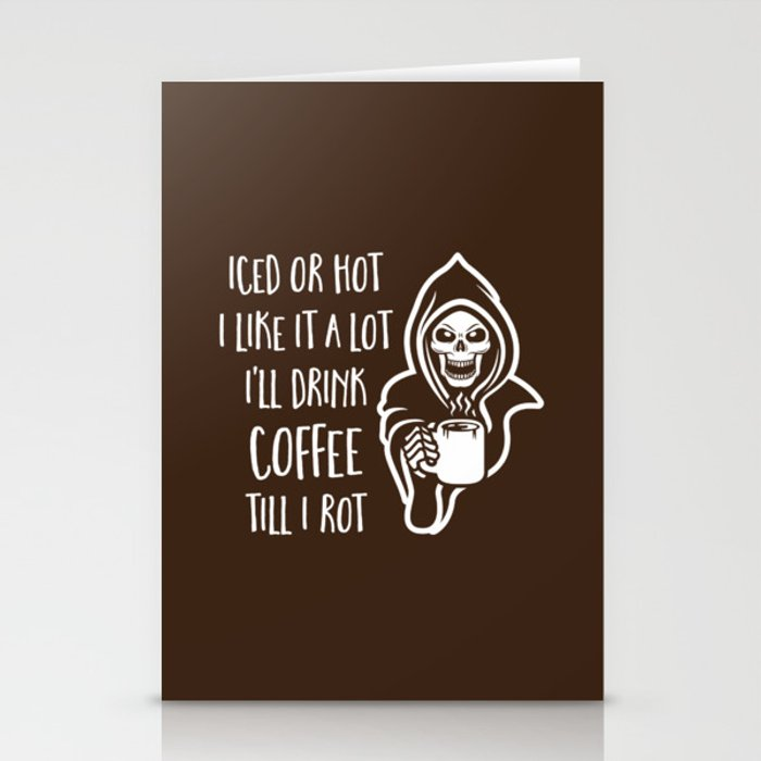 I'll Drink Coffee Till I Rot Stationery Cards