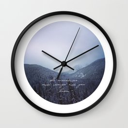 The mountains will always call you home. Wall Clock