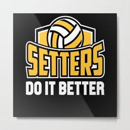 Volleyball Better Metal Print