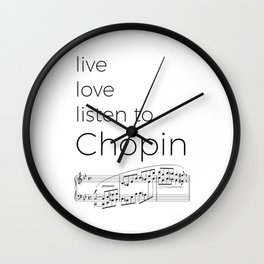 Live, love, listen to Chopin Wall Clock