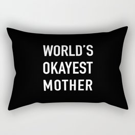 World's Okayest Mother Rectangular Pillow