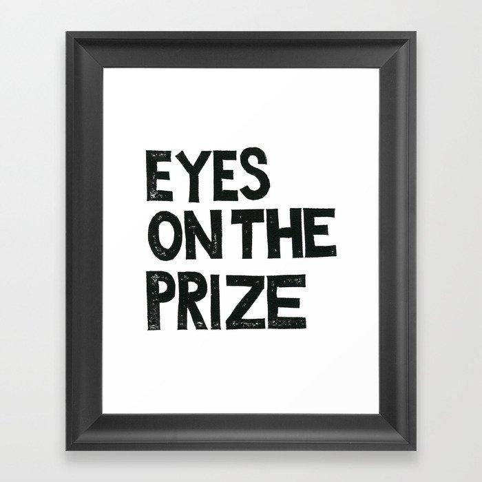 EYES ON THE PRIZE  Framed Art Print