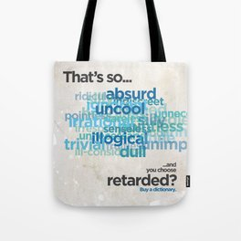 "Buy a Dictionary (""That's So Retarded"") Tote Bag"