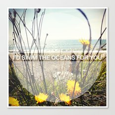 I'd Swim The Oceans For You Canvas Print