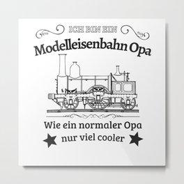 Modelleisenbahn Opa Eisenbahn Modelbauer Rentner Metal Print