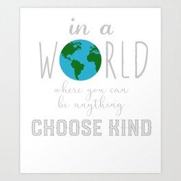 Teacher Choose Kind Shirt - Anti-Bullying Message Art Print