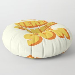 Here comes the sun Floor Pillow