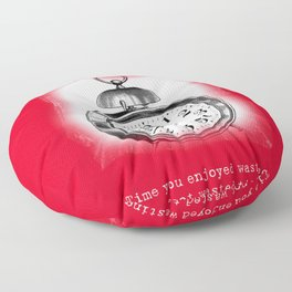 TIME YOU ENJOYED WASTING Floor Pillow