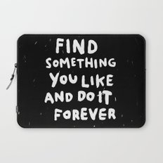 Find Something you like Laptop Sleeve