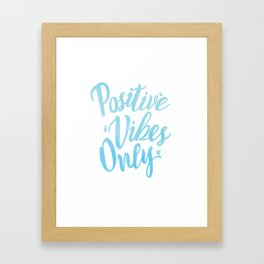 Positive Vibes Only Framed Art Print