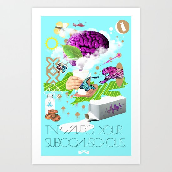Tap into your subconscious. Art Print