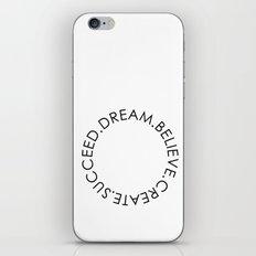 Dream Believe Create Succeed Pt 2 iPhone & iPod Skin