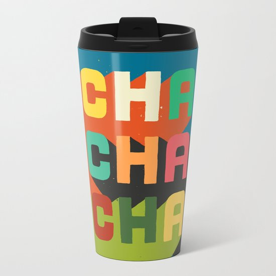 Cha cha cha Metal Travel Mug