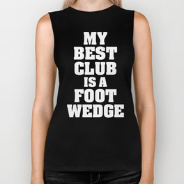 Golfer My Best Club is a Foot Wedge Golf Lover Biker Tank