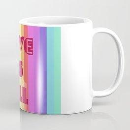 Love is all Coffee Mug