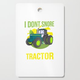 I Don't Snore, I Dream I'm A Tractor Cutting Board