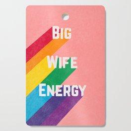 Big Wife Energy Cutting Board