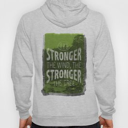 The stronger the tree Hoody