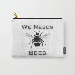 we needs bees Carry-All Pouch
