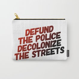 Defund The Police Decolonize The Streets Carry-All Pouch