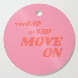 Slightly Sarcastic, Slightly Motivational Cutting Board